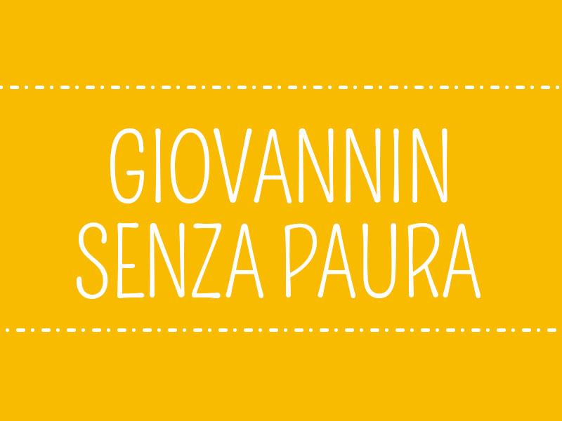 GIOVANNIN SENZA PAURA – intervento dentro la scuola